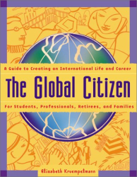 Elizabeth Kruempelmann: The Global Citizen: A Guide to Creating an International Life and Career