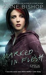 Anne Bishop: Marked In Flesh