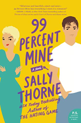 Sally Thorne: 99 Percent Mine: A Novel