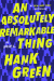 Hank Green: An Absolutely Remarkable Thing