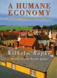 Wilhelm Roepke: A Humane Economy