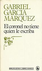 Gabriel García Márquez: Coronel no tiene quien le escriba,el