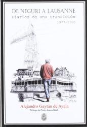 Alejandro Gaytßn de Ayala: De Neguri a Lausanne, 1977-1980