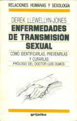 Derek Llewellyn-Jones: Enfermedades de Transmision Sexual: Como Identificarlas, Prevenirlas y Curarlas (Relaciones Humanas y Sexologia) (Spanish Edition)