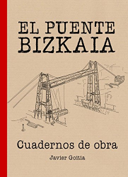 Javier Goitia: Puente Bizkaia. Cuadernos de obra