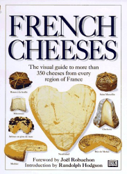 Tomoko Yamada: French Cheeses: The Visual Guide to More Than 350 Cheeses from Every Region of France