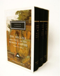 Edward Gibbon: The Decline and Fall of the Roman Empire: Volumes 1-3 (Everyman's Library)