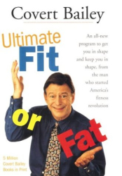Covert Bailey: The Ultimate Fit or Fat