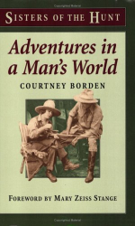 Courtney Borden: Adventures In A Man's World: The Initiation of A Sportsman's Wife
