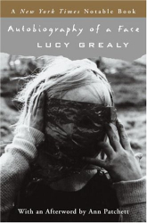 Lucy Grealy: Autobiography of a Face