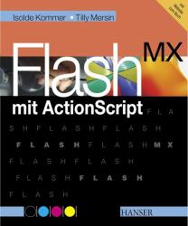 Isolde Kommer: Flash MX mit Actionscript.