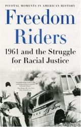Raymond Arsenault: Freedom Riders