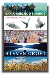 Steven Croft: Exploring God's Mercy: Five Images of Salvation