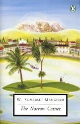 W Somerset Maugham: The Narrow Corner
