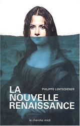 Philippe Lentschener: La Nouvelle Renaissance