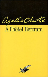 Agatha Christie: A l'hôtel Bertram