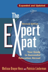 Melissa Brayer Hess: The Expert Expat: Your Guide to Successful Relocation Abroad