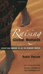 Robin Pascoe: Raising Global Nomads: Parenting Abroad in an On-Demand World