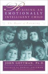 John Gottman: Raising An Emotionally Intelligent Child