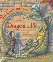 Cindy Neuschwander: Sir Cumference and the Dragon of Pi