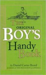 Daniel Carter Beard: The Original Boy's Handy Book