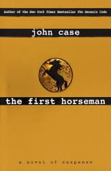 John Case: The First Horseman