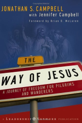 Jonathan Campbell: The Way of Jesus: A Journey of Freedom for Pilgrims and Wanderers