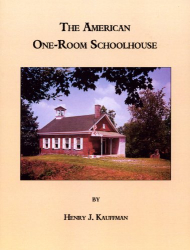 Henry R. Kaufmann: The American One-Room Schoolhouse