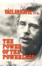 Vaclav Havel: The Power of the Powerless: Citizens Against the State in Central-Eastern Europe