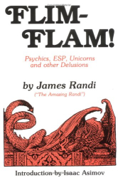 James Randi: Flim-Flam! Psychics, ESP, Unicorns, and Other Delusions