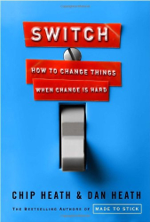 Chip Heath: Switch: How to Change Things When Change Is Hard