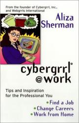 Aliza Sherman: Cybergrrl@Work