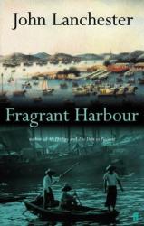 John Lanchester: Fragrant Harbour
