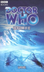 Lloyd Rose: Doctor Who: The Algebra of Ice