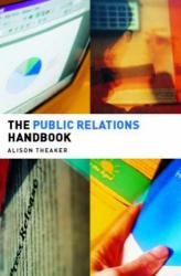 Alison Theaker: Public Relations Handbook (Media Practice)