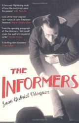 Juan Gabriel Vasquez: The Informers