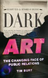 Tim Burt: Dark Art: The Changing Face of Public Relations