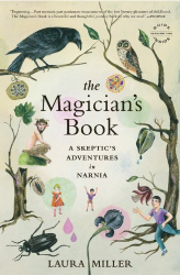 Laura Miller: The Magician's Book: A Skeptic's Adventures in Narnia