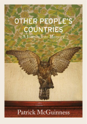 Patrick McGuinness: Other People's Countries: A Journey into Memory