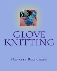 Nanette Blanchard: Glove Knitting