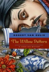 Robert van Gulik: The Willow Pattern: A Judge Dee Mystery (Judge Dee Mystery Series)