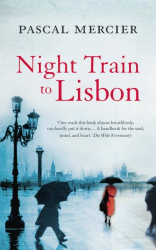 Pascal Mercier: Night Train to Lisbon