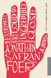 Jonathan Safran Foer: Extremely Loud and Incredibly Close: A Novel