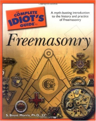 S. Brent Morris: The Complete Idiot's Guide to Freemasonry