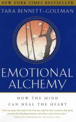 Tara Bennett-Goleman: Emotional Alchemy: How the Mind Can Heal the Heart