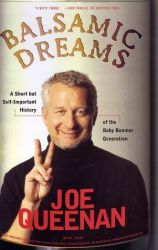 Joe Queenan: Balsamic Dreams : A Short But Self-Important History of the Baby Boomer Generation