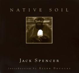 Jack Spencer: Native Soil