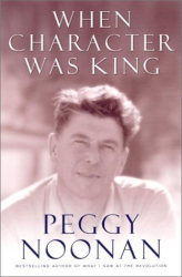 Noonan, Peggy: When Character was King