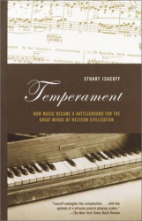 Stuart Isacoff: Temperament: How Music Became a Battleground for the Great Minds of Western Civilization