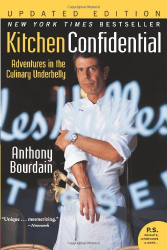 Anthony Bourdain: Kitchen Confidential Updated Edition: Adventures in the Culinary Underbelly (P.S.)